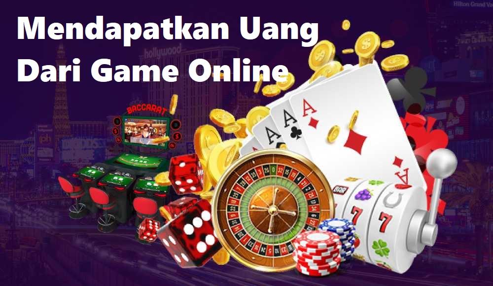 Mendapatkan Uang Dari Game Online
